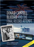 Donald Campbell - Bluebird: And the Final Record Attempt