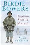 Birdie Bowers: Captain Scott\'s Marvel