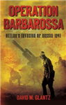 Operation Barbarossa: Hitler\'s Invasion of Russia 1941