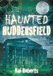 Haunted Huddersfield