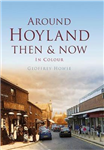 Around Hoyland Then & Now