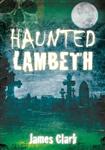 Haunted Lambeth