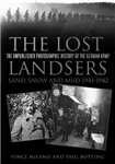The Lost Landsers - The Unpublished Photographic History of the German Army: Sand, Snow and Mud, 1941-1942