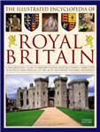 Illustrated Encyclopedia of Royal Britain