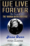 We Live Forever: The Story of the \'Woman with X-Ray Eyes\'