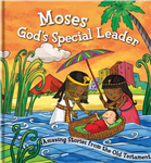 Moses, God\'s Special Leader: Amazing Stories from the Old Testament