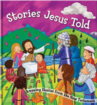 Stories Jesus Told: Amazing Stories from the New Testament