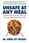 Unsafe at Any Meal: What the Fda Does Not Want You to Know About the Foods You Eat