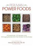 Peruvian Power Foods: Superfoods, Recipes, and Anti-Aging Secrets from the Amazon to the Andes