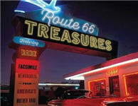 Route 66 Treasures: Featuring Rare Facsimile Memorabilia from America\'s Mother Road