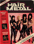 The Big Book of Hair Metal: The Illustrated Oral History of Heavy Metal\'s Debauched Decade