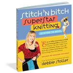 Stitch \'n Bitch Superstar Knitting: Go Beyond the Basics