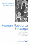 Human Resource Strategy: Formulation, Implementation, and Impact