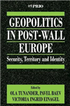 Geopolitics in Post-Wall Europe: Security, Territory and Identity