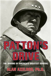 Patton\'s Drive: The Making of America\'s Greatest General