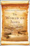 The World of Jesus: Making Sense of the People and Places of Jesus\' Day