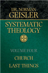 Systematic Theology: v. 4: Church/last Things