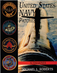 United States Navy Patches Series: Volume VI: Submarines