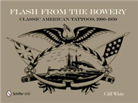 Flash from the Bowery: Classic American Tatto, 1900-1950