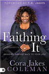 Faithing It: Bringing Purpose Back to Your Life!