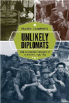 Unlikely Diplomats: The Canadian Brigade in Germany, 1951-64