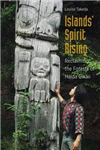 Islands\' Spirit Rising: Reclaiming the Forests of Haida Gwaii