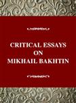 Critical Essays on Mikhail Bakhtin