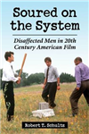 Soured on the System: Disaffected Men in 20th Century American Film