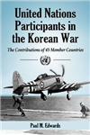United Nations Participants in the Korean War: The Contributions of 45 Member Countries