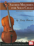 Sacred Melodies for Solo Cello: with Piano Accompianment