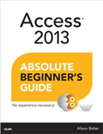 Access 2013 Absolute Beginner\'s Guide