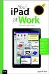 Your iPad at Work (Covers iOS7 for iPad 2, 3rd and 4th Generation and iPad Mini)