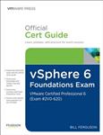 vSphere 6 Foundations Exam Official Cert Guide (Exam #2V0-62