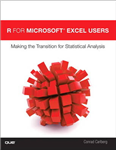 R for Microsoft (R) Excel Users: Making the Transition for Statistical Analysis