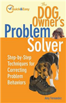 The Dog Owner\'s Problem Solver: Step-by-Step Techniques for Correcting Problem Behaviours