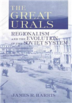 The Great Urals: Regionalism and the Evolution of the Soviet System
