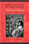 The Laughter of the Saints: Parodies of Holiness in Late Medieval and Renaissance Spain