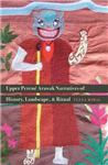 Upper Perene Arawak Narratives of History, Landscape, and Ritual
