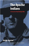 The Apache Indians: In Search of the Missing Tribe