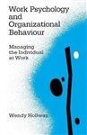 Work Psychology and Organizational Behaviour: Managing the Individual at Work