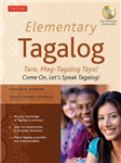 Elementary Tagalog: Tara, Mag-Tagalog Tayo! Come On, Let\'s Speak Tagalog! (MP3 Audio CD Included)