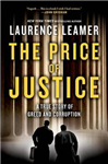 The Price of Justice: a True Story of Two Lawyers\' Epic Battle Against Corruption and Greed in Coal Country