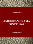 American Drama since 1960