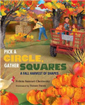 Pick a Circle Gather Squares: A Harvest of Shapes
