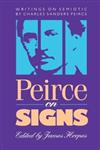 Peirce on Signs: Writings on Semiotic by Charles Sanders Peirce
