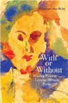 With or Without: Reading Postwar German Women Poets