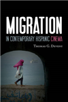 Migration in Contemporary Hispanic Cinema