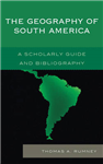 The Geography of South America: A Scholarly Guide and Bibliography