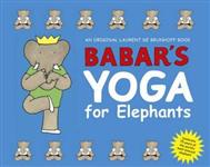 Babar's Yoga for Elephants Small Edition
