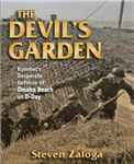 Devil\'s Garden: Rommel\'s Desperate Defense of Omaha Beach on D-Day